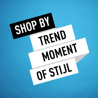 SHOP BY Trend Moment of Stijl